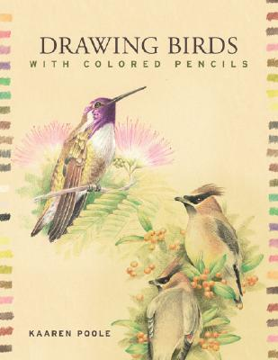 Drawing Birds with Colored Pencils By Poole, Kaaren